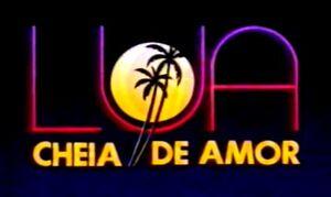 Novela Lua Cheia de Amor 1991
