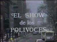 EL SHOW DE LOS POLIVOCES LOGO 74-76 - EL SHOW DE LOS POLIVOCES