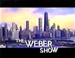 Weber Show