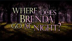 Where does brenda go at night