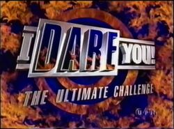 I Dare You! The Ultimate Challenge