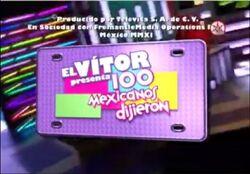 El Vitor Presenta 100 Mexicanos Dijeron