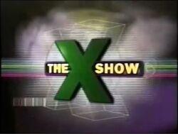 X Show