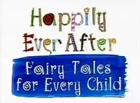 Happily Ever After - Fairy Tales for Every Child