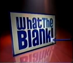 What the Blank!