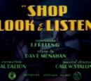Shop, Look and Listen