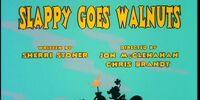 Slappy Goes Walnuts