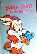 Baby Wile the Troublemaker