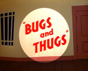 File:Bugs and Thugs Title.jpg