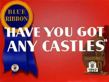 Have You Got Any Castles title card