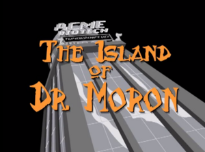 The Island of Dr. Moron