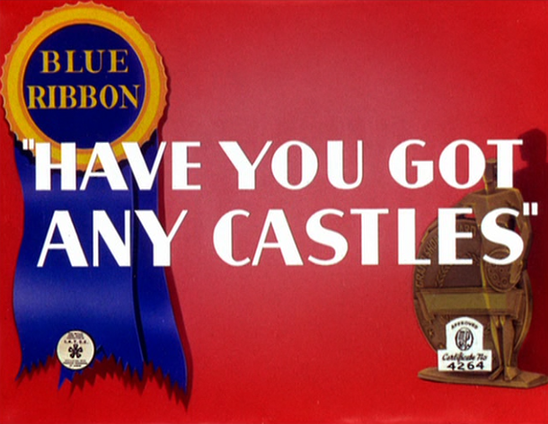 File:Have You Got Any Castles.png
