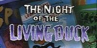 Night of the Living Duck