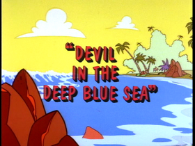 Devil in the Deep Blue Sea