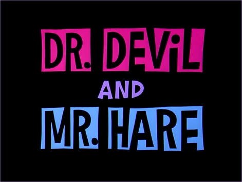 File:Dr. Devil and Mr. Hare.png