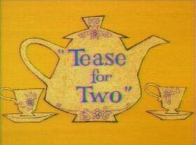 Teasefor2