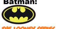 Batman: The Looney Series