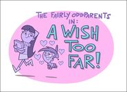 Title card A Wish Too Far