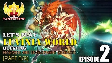 Let's Play Luvinia World E2-P5 9 Questing - Research And Development Complete