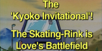 The 'Kyoko Invitational'! The Skating-Rink is Love's Battlefield