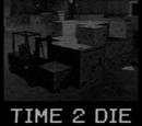 Time 2 Die