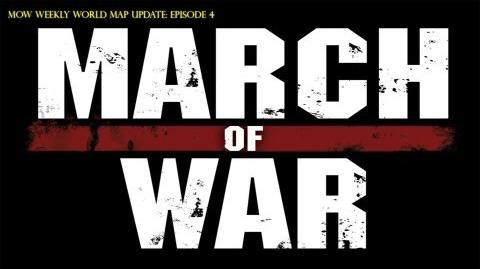 March of War World Map SitRep Episode 4