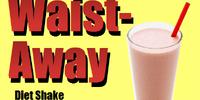 """""""Waist-Away"""" diet shake"""