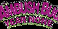 Ambush Bug: Year None Vol 1
