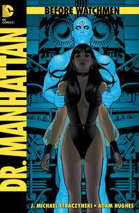 Before Watchmen Doctor Manhattan Vol 1 1 Textless