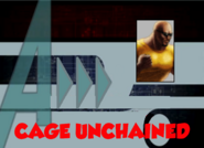 Cage Unchained (A!)