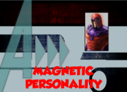 Magnetic Personality (A!)