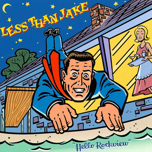 Hello Rockview - Less Than Jake