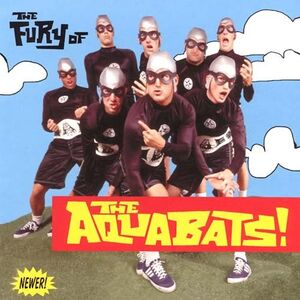 The Fury of The Aquabats! - The Aquabats