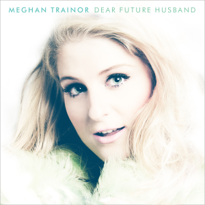 File:Meghan Trainor - Dear Future Husband (Official Single Cover).png