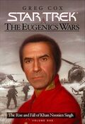 The Rise and Fall of Khan Noonien Singh, Volume One