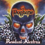 Dogbane - Residual Alcatraz