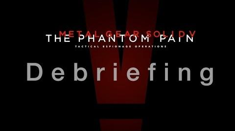 【公式】完成報告映像「Debriefing」 METAL GEAR SOLID V THE PHANTOM PAIN (JP) CERO KONAMI