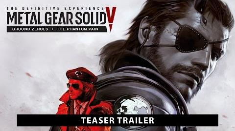 METAL GEAR SOLID V THE DEFINITIVE EXPERIENCE TEASER TRAILER