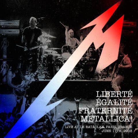 File:Liberté, Egalité, Fraternité, Metallica! (live album).jpeg