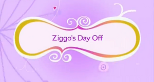 Ziggo's Day Off