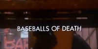 Baseballs of Death
