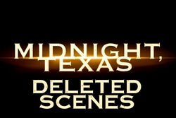 Midnight, Texas deleted scenes