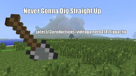 ♪ Never Gonna Dig Straight Up - Minecraft Parody of Never Gonna Give You Up (ft. Tiggachu)