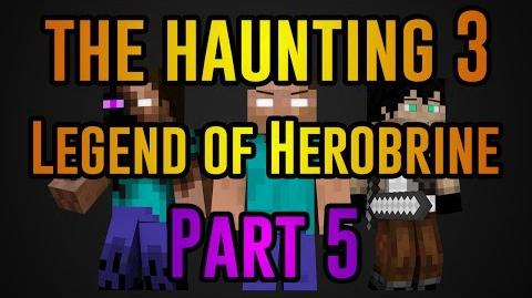 The Haunting 3 Legend of Herobrine - Minecraft Movie (Part Five)-0