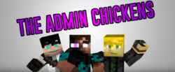 The Admin Chickens 4