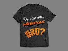 """""""Do you even Mineplex bro?"""" T-Shirt"""