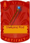 Sleeping Rod