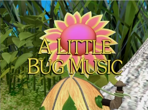 Sunny Patch A Little Bug Music