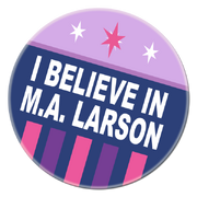 FANMADE I Believe in M.A. Larson