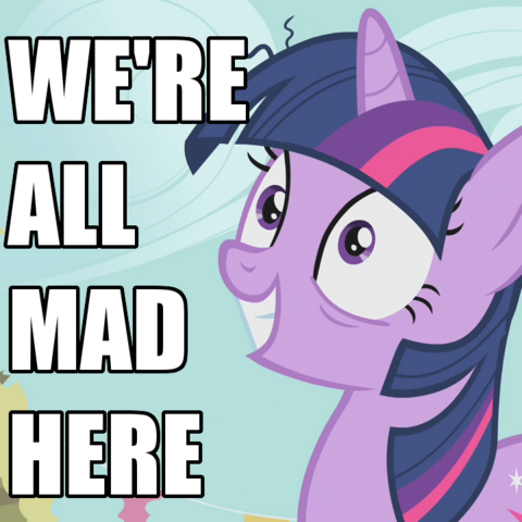 """File:FANMADE Twilight """"We're all mad here"""".png"""